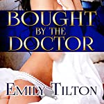 Bought by the Doctor | Emily Tilton