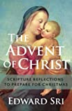 img - for The Advent of Christ: Scripture Reflections to Prepare for Christmas book / textbook / text book