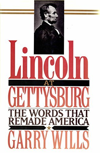 Lincoln at Gettysburg: The Words That Re-Made America, Wills, Garry