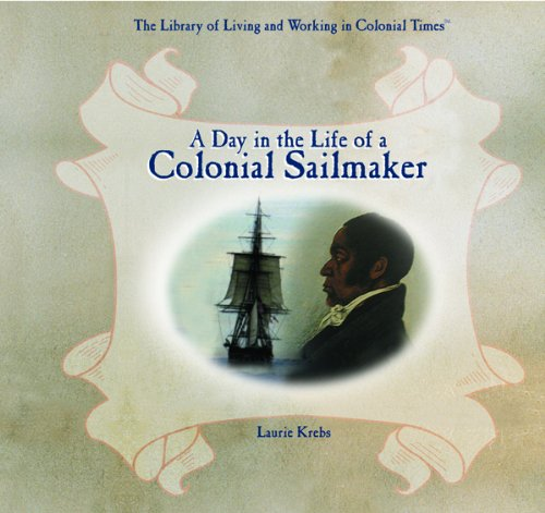 A Day in the Life of a Colonial Sailmaker (Library of Living and Working in Colonial Times) by Brand: PowerKids Press