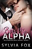 Boss Me, Alpha (Billionaire Boss Series)