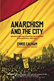 img - for Anarchism and the City: Revolution and Counter-Revolution in Barcelona, 18981937 by Chris Ealham (2010-04-01) book / textbook / text book
