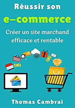 R ussir son e commerce cr er un site for Idee e commerce rentable