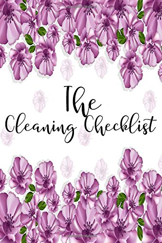 The Cleaning Checklist: Daily Cleaning Schedule- Cleaning Planner,Weekly Planner, Cleaning Checklist, Size 6x9-Paperback