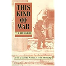 This Kind of War: The Classic Korean War History - Fiftieth Anniversary Edition