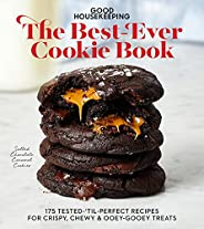 Good Housekeeping The Best-Ever Cookie Book: 175 Tested-'til-Perfect Recipes for Crispy, Chewy & Ooey-
