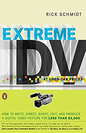 Extreme Dv At Used Car Prices How To Write Direct Shoot Edit And Produce A Digital Video Feature For Lesst Han 3 000 Kindle Edition By Schmidt Rick Humor Entertainment Kindle