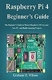 Raspberry Pi 4 Beginner's Guide: The Beginner's