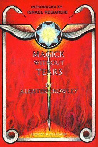 Magick Without Tears by Aleister Crowley (1991-04-01) por Aleister Crowley;