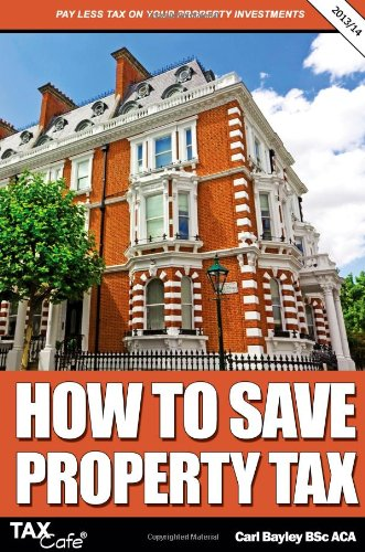 How to Save Property Tax, by Carl Bayley