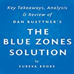The Blue Zones Solution by Dan Buettner: Key Takeaways, Analysis, & Review |  Eureka Books