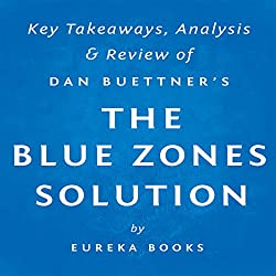 The Blue Zones Solution by Dan Buettner: Key Takeaways, Analysis, & Review