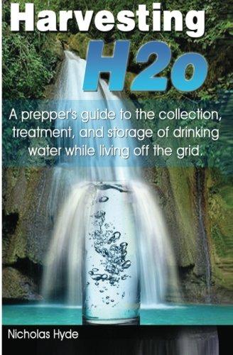 Harvesting H2o: A prepper