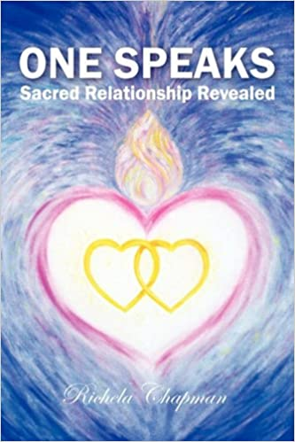 One Speaks : Sacred Relationship Revealed
