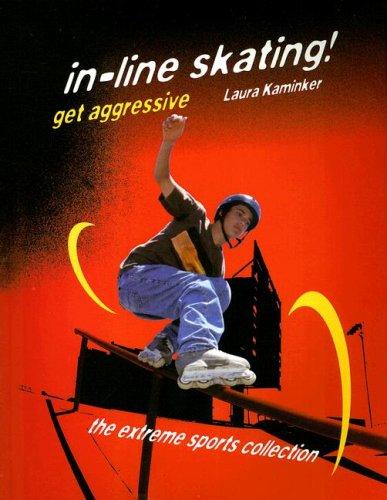 Download Inline Skating!: Get Aggressive (Extreme Sports) pdf epub