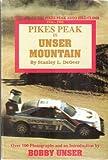 Pikes Peak Is Unser Mountain, Stanley L. Degeer, 0962627801