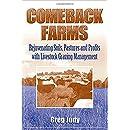 Comeback Farms: Rejuvenating Soils, Pastures and Profits with Livestock Grazing Management