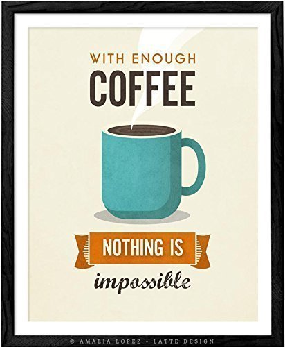 With enough coffee anything is possible print. Coffee print by Latte Design. Coffee poster,