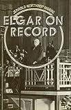 Elgar on Record, Jerrold Northrop Moore, 019315434X