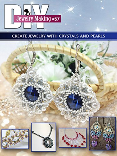 DIY Jewelry Making Magazine #57 (DIY Beading - Magazine Jewelry Lapidary Artist Journal