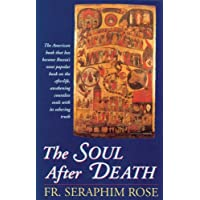 """The Soul After Death: Contemporary """"After-Death"""" Experiences in the Light of the Orthodox Teaching on the Afterlife"""