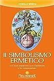 Il simbolismo ermetico: nei suoi rapporti con l'alchimia e la massoneria (Italian Edition)