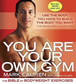 You Are Your Own Gym: The Bible of Bodyweight Exercises by [Lauren, Mark]