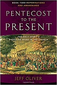 Pentecost To The Present-Book 2: Reformations And Awakenings: The Enduring Work Of The Holy Spirit In The Church