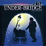 Under The Bridge: a New Musical