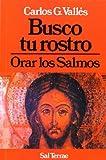 img - for Busco Tu Rostro - Orar Los Salmos (Spanish Edition) book / textbook / text book