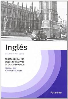 Temario Inglés Pruebas Acceso Ciclos Formativos Grado Superior por Jose Ramon Pato Garcia epub