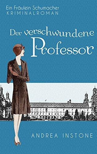 Der verschwundene Professor (Fräulein Schumacher 1) (German Edition)