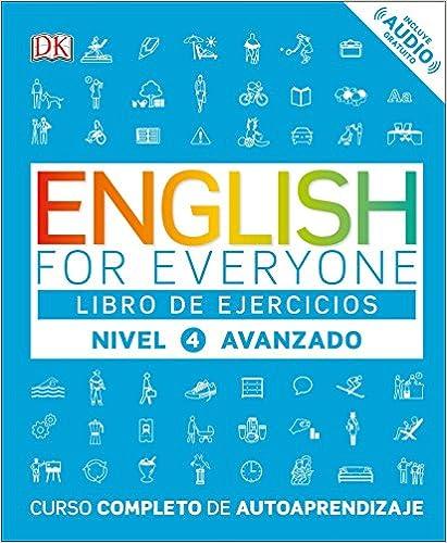 English for Everyone: Nivel 4: Avanzado, Libro de Ejercicios: Curso