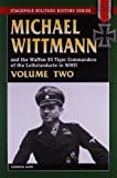 img - for [Michael Wittmann and the Waffen SS Tiger Commanders of the Leibstandarte in WWII: v. 2] (By: Patrick Agte) [published: October, 2006] book / textbook / text book