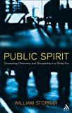 Public Spirit : Connecting Citizenship and Discipleship in a Global Error, Storrar, William, 0567082741