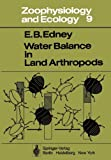 Water Balance in Land Arthropods, Edney, E. B., 3642811078