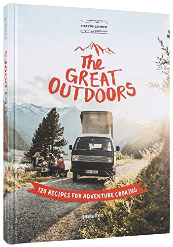 The Great Outdoors: 120 Recipes for Adventure - Outdoor Cookbook