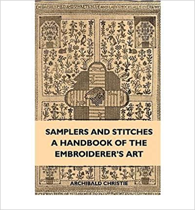 Read Samplers And Stitches - A Handbook Of The Embroiderer's Art (Paperback) - Common PDF, azw (Kindle), ePub
