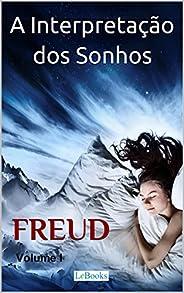 A Interpretação dos Sonhos - Volume I (Freud Essencial)