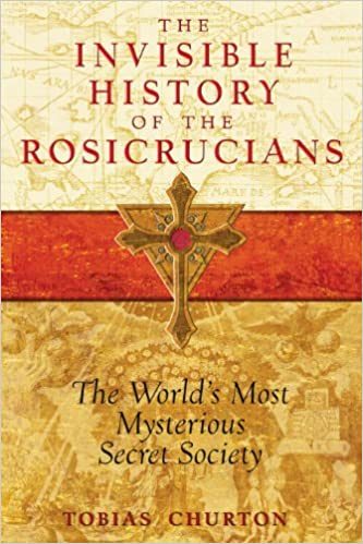 Amazon The Invisible History Of The Rosicrucians The Worlds