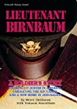 img - for Lieutenant Birnbaum: A Soldier's Story: Growing Up Jewish in America, Liberating the D.P. Camps, and a New Home in Jerusalem by Meyer Birnbaum (1993-11-15) book / textbook / text book