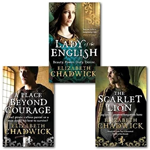 Elizabeth Chadwick William Marshal Collection 3 Books Set, (Lady of English, A Place Beyond Courage and the Scarlet (A Place Beyond Courage)