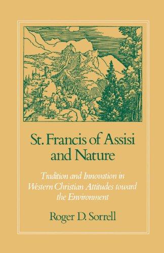 St. Francis of Assisi and Nature: Tradition and Innovation in Western Christian Attitudes toward the Environment by Oxford University Press