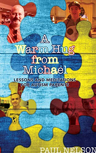 A Warm Hug from Michael: Lessons and Meditations for Autism Parents - Popular Autism Related Book