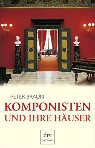 Komponisten und ihre Häuser (dtv premium)