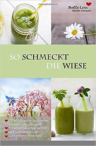 So Schmeckt Die Wiese50 Grüne Smoothie Rezepte28 Wildkräuter