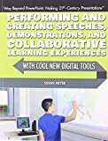 img - for Performing and Creating Speeches, Demonstrations, and Collaborative Learning Experiences with Cool New Digital Tools (Way Beyond Powerpoint: Making 21st-Century Presentations) by Meyer, Susan (2014) Paperback book / textbook / text book