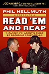 Phil Hellmuth Presents Read 'Em and Reap: A Career FBI Agent's Guide to Decoding Poker Tells Kindle Edition