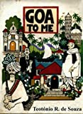 Goa to Me, De Souza, Teotonio R., 8170225043