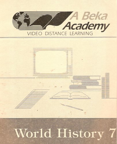 World History 7, Instructional Manual: Two Semesters (A Beka Academy, Video Distance Learning)
